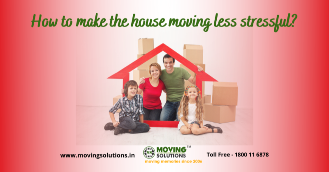 How To Make The House Moving Less Stressful?